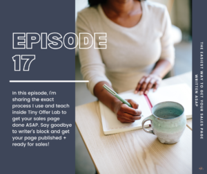 S2 Ep 17 The Easiest Way to Get Your Sales Page Written ASAP